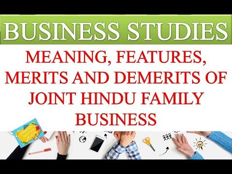 MEANING, FEATURES, MERITS AND DEMERITS OF JOINT HINDU FAMILY BUSINESS | BUSINESS STUDIES VIDEOS