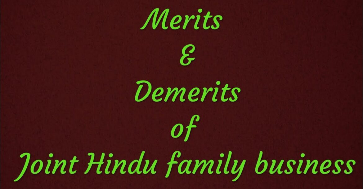 Merits & Demerits of Joint Hindu Family Business