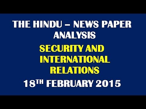 Security and International relations: The Hindu : Free online classes for IAS  {18-02-2015}