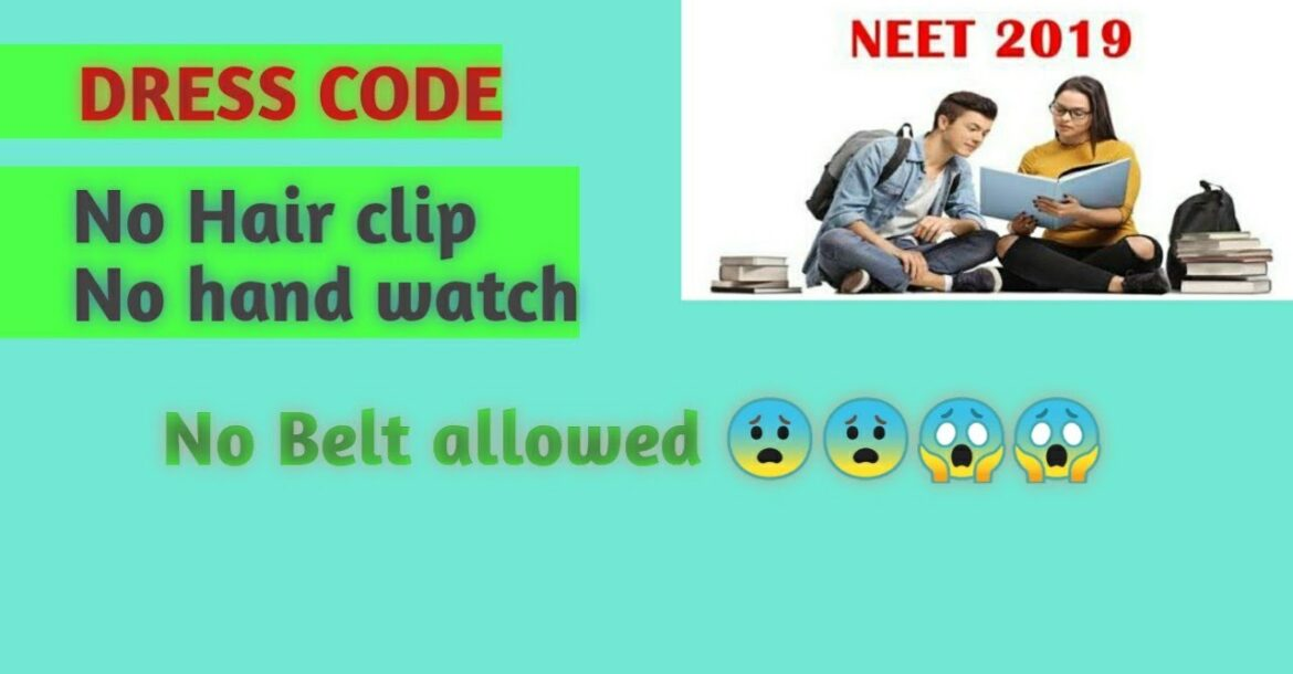 What is the Dress code for NEET exam