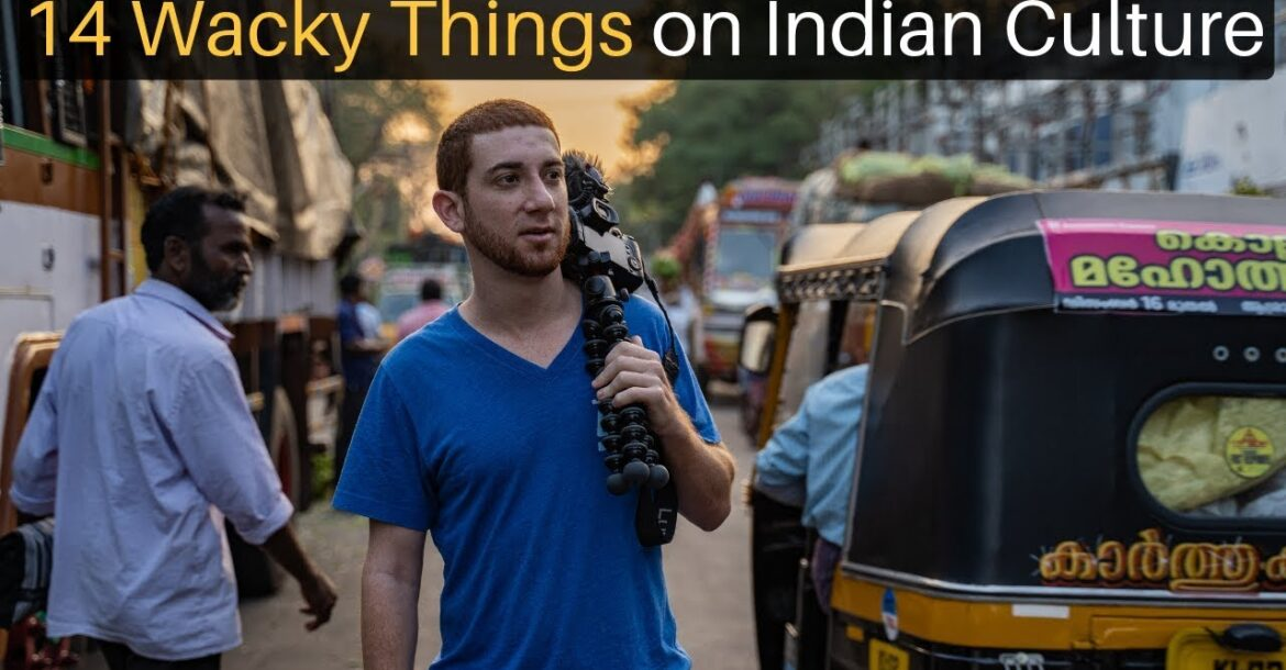 14 Wacky Things About Indian Culture