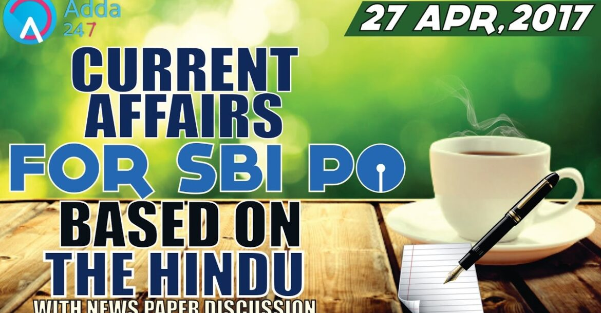 CURRENT AFFAIRS | THE HINDU | SBI PO 2017 | 27th April-2017 | Online Coaching for SBI IBPS Bank PO
