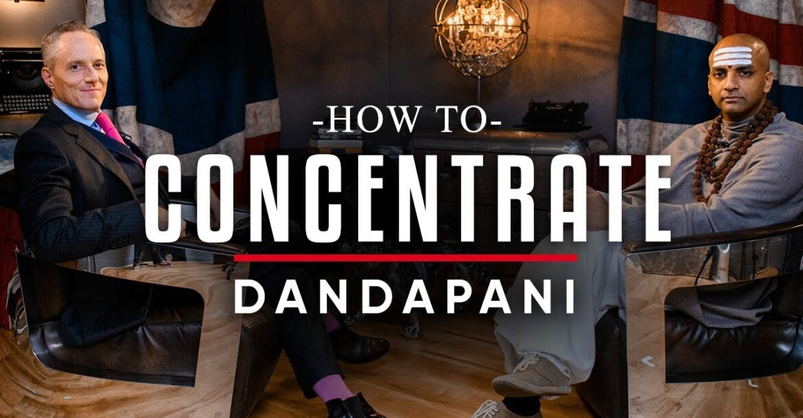 HOW TO START CONCENTRATING BETTER - Dandapani | London Real