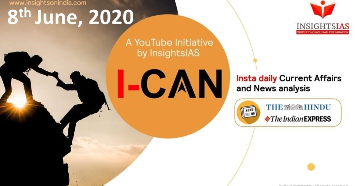 By IAS Topper Current Affairs(Hindu, IE) Analysis & Answer Writing Guidance (I-CAN) June 8, 2020