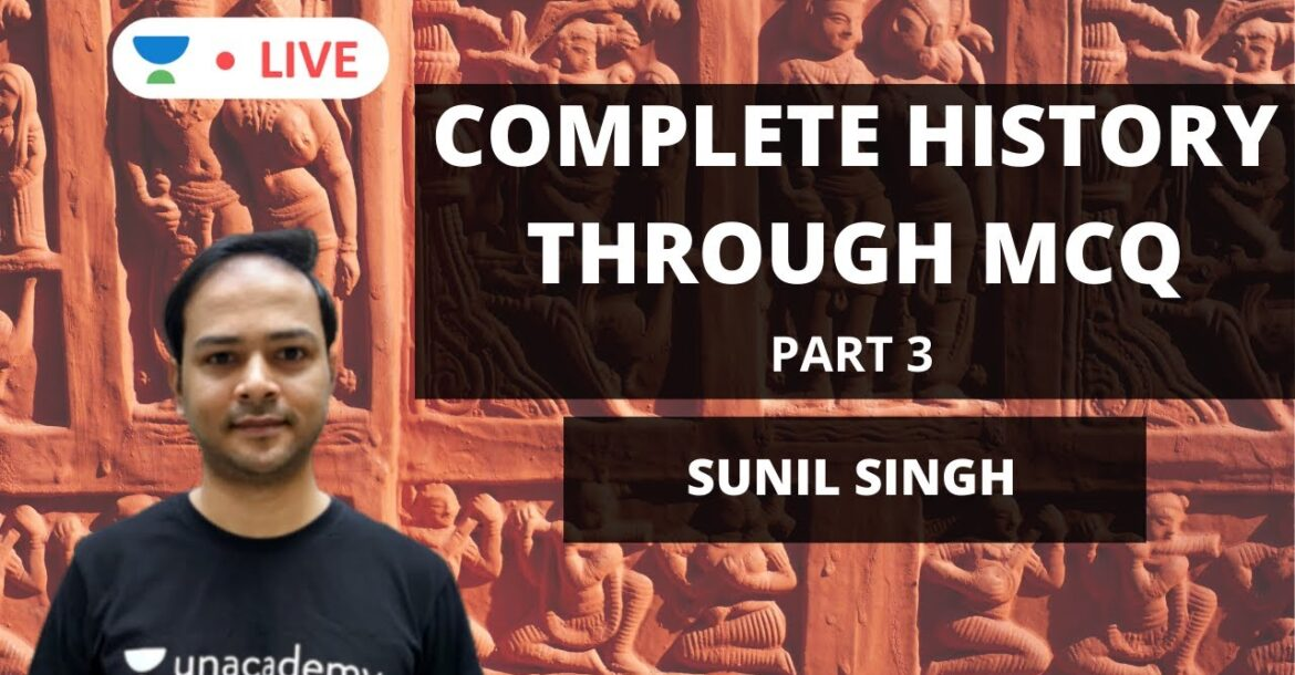 Complete History through MCQs [ Part 3 ] | UPSC CSE 2020 | Sunil Singh