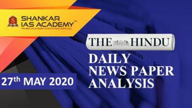 The Hindu Daily News Analysis | 27th May 2020 | UPSC Current Affairs | Prelims & Mains 2020