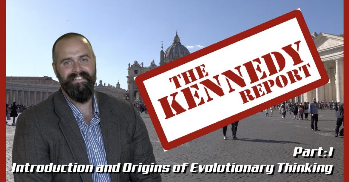 The Kennedy Report #6: Introduction and Origins of Evolutionary Thinking