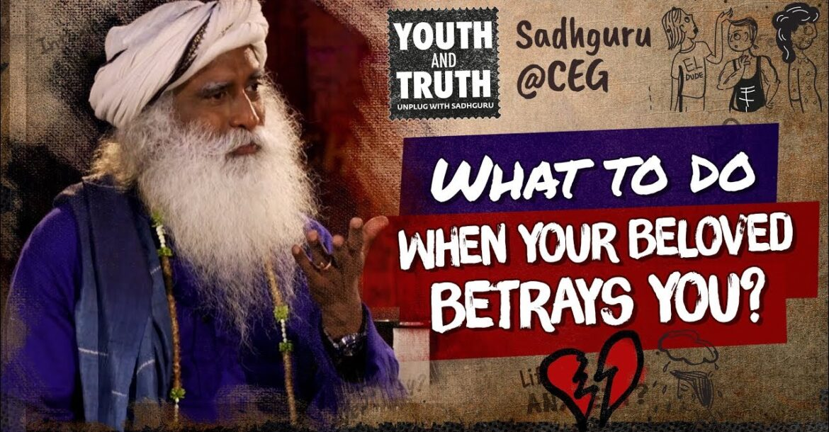 What To Do When Your Beloved Betrays You? #UnplugwithSadhguru