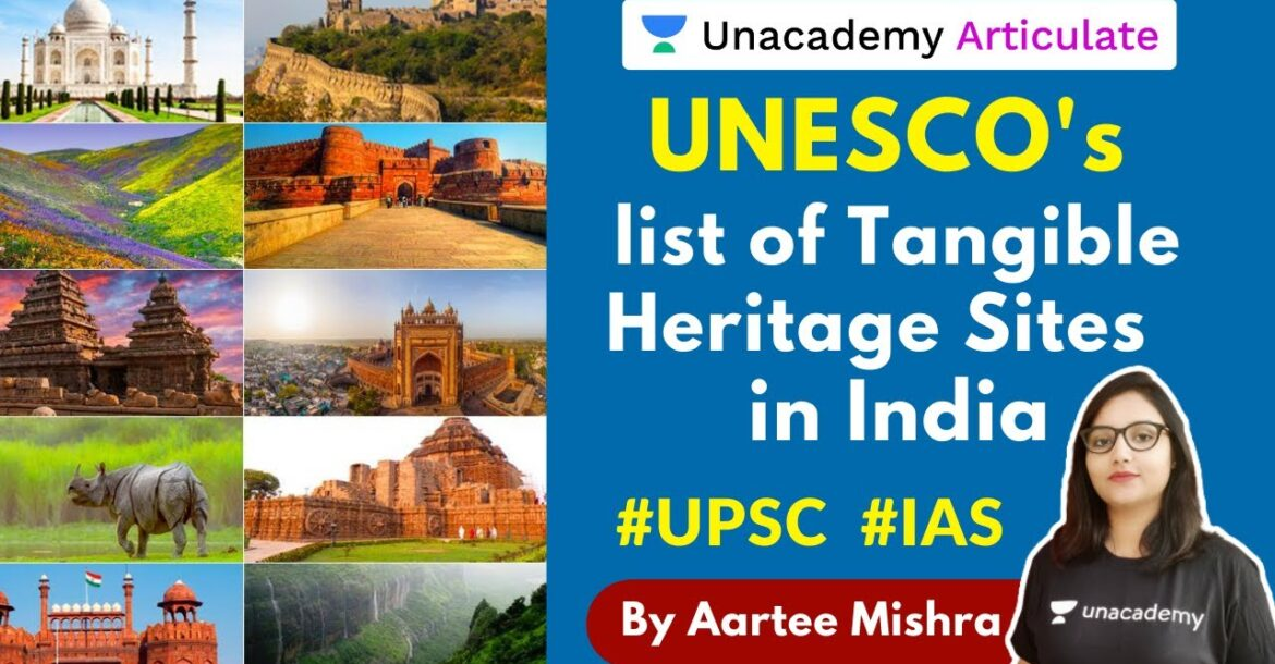UNESCO's list of Tangible Heritage Sites in India   UPSC CSE 2020-21   By Aartee Mishra
